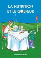 """Livre """"La Nutrition et le Golfeur"""""""